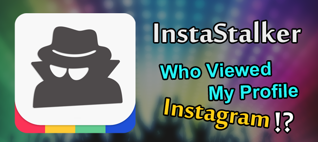 InstaStalker – Who viewed my Instargam Account