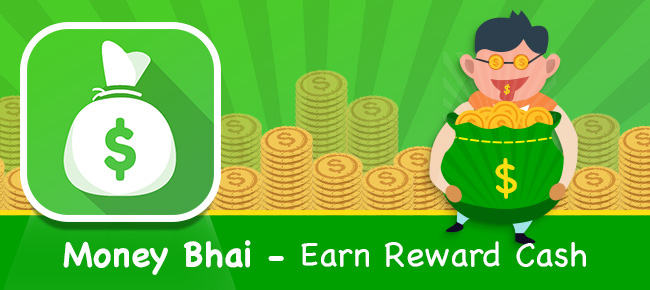 Money Bhai - Earn Reward Cash